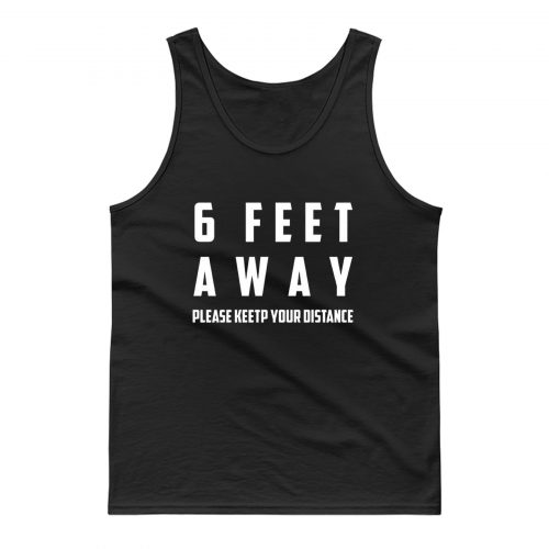 Social Distancing 6 Feet Away Tank Top