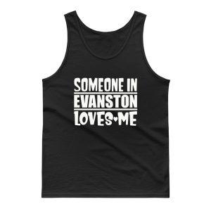 Someone In Evanston Loves Me Tank Top