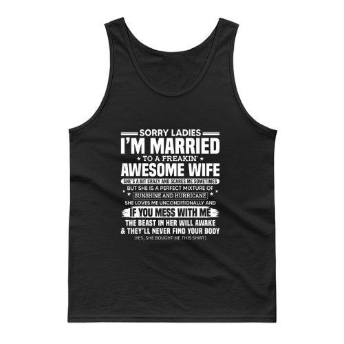 Sorry Ladies Im Married To A Freakin Awesome Wife Tank Top