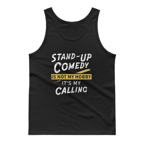 Stand Up Comedian Tank Top