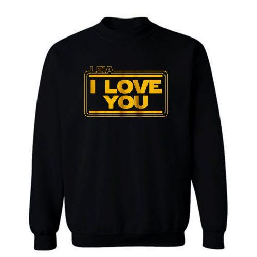 Star Wars Leia Solo I Love You Sweatshirt