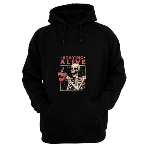 Staying Alive Hoodie