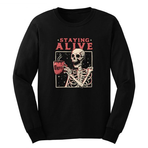 Staying Alive Long Sleeve