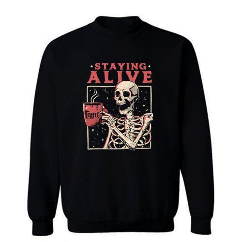 Staying Alive Sweatshirt