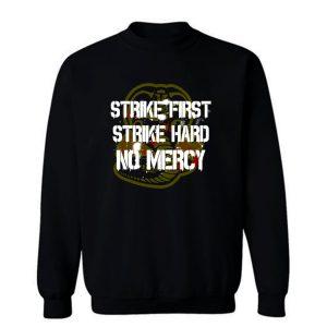 Strike First Sweatshirt