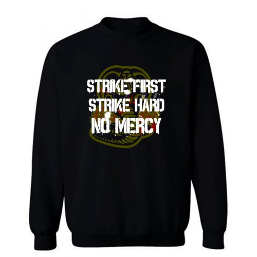 Strike First Sweatshirt