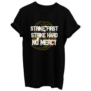 Strike First T Shirt