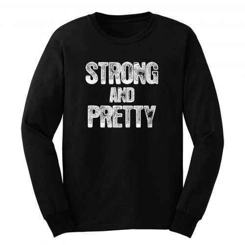 Strong And Pretty Long Sleeve