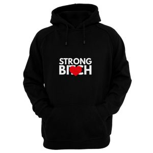 Strong Bitch Hoodie