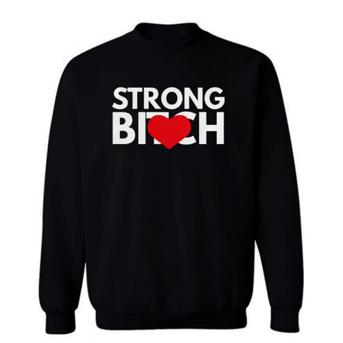 Strong Bitch Sweatshirt