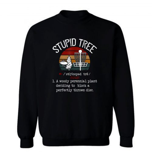 Stupid Tree Disc Golf Sweatshirt