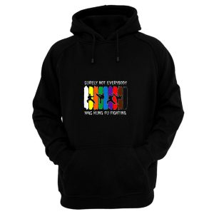 Surely Not Everybody Was Kung Fu Fighting Colored Belts Hoodie