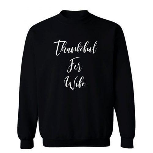 Thankful For Wife Sweatshirt