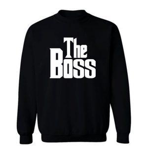 The Boss The Real Boss Sweatshirt