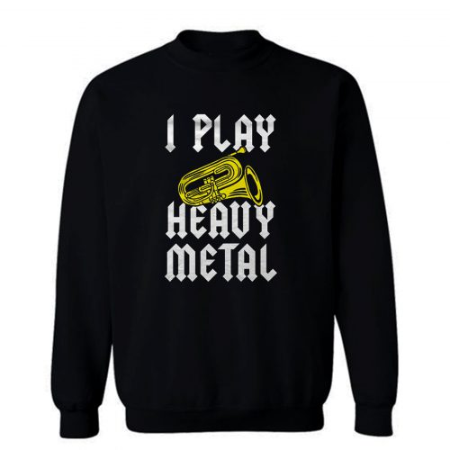 Tuba Player Sweatshirt