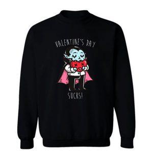 Valentines Day Sucks Sweatshirt