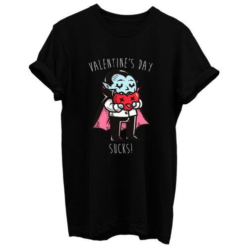 Valentines Day Sucks T Shirt