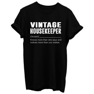 Vintage Housekeeper Noun Knows More Than She Say T Shirt