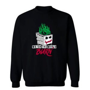 Watch The Dumpster Burn Sweatshirt