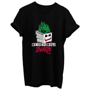 Watch The Dumpster Burn T Shirt