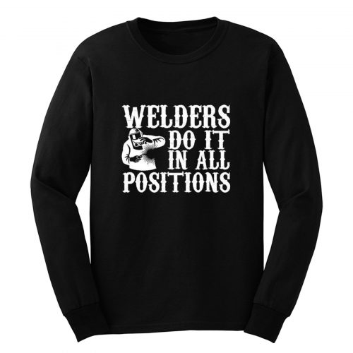 Welders Do It In All Positions Long Sleeve