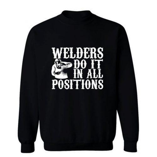Welders Do It In All Positions Sweatshirt
