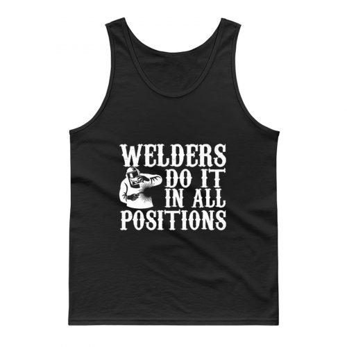 Welders Do It In All Positions Tank Top