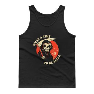 What A Time To Be Alive Tank Top