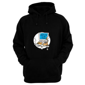 Working From Home Hoodie
