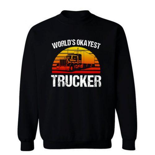Worlds Okayest Trucker Classic Sweatshirt