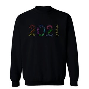 Year 2021 Rainbow Inspirational Words Sweatshirt