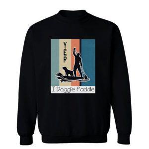 Yes I Doggie Paddle Sweatshirt