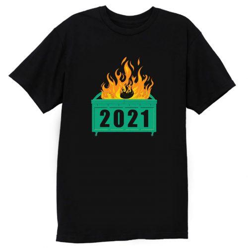 2021 Dumpster Fire T Shirt