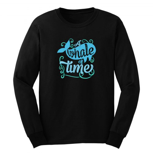 A Whale Of Time Long Sleeve