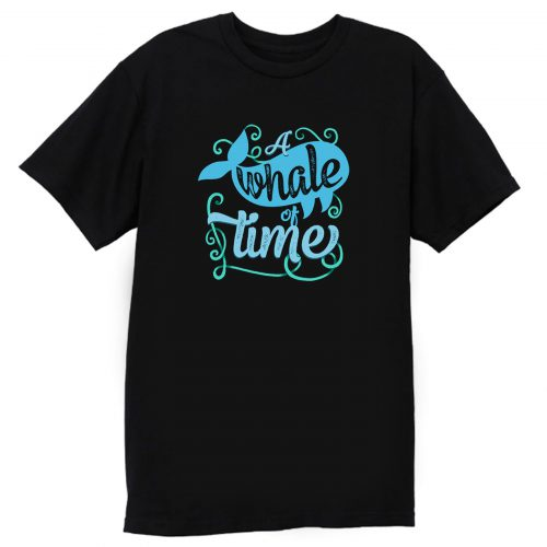 A Whale Of Time T Shirt