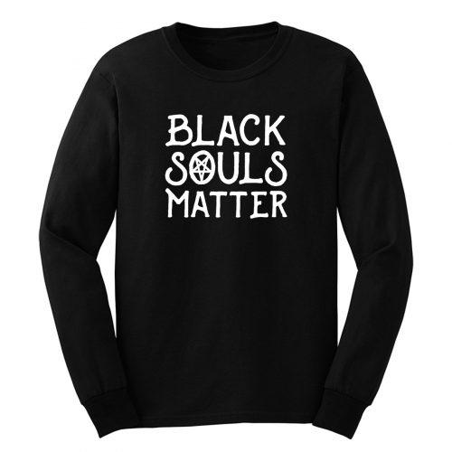Black Souls Matter Long Sleeve