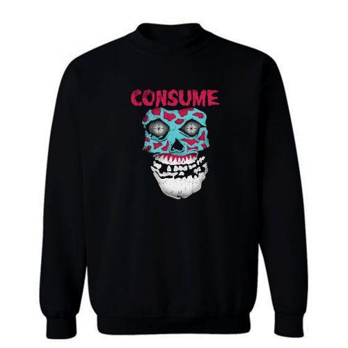 Consume Sweatshirt