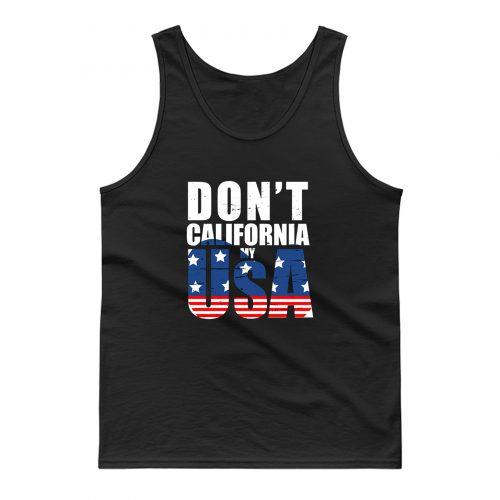 Dont California My Usa Flag American Tank Top