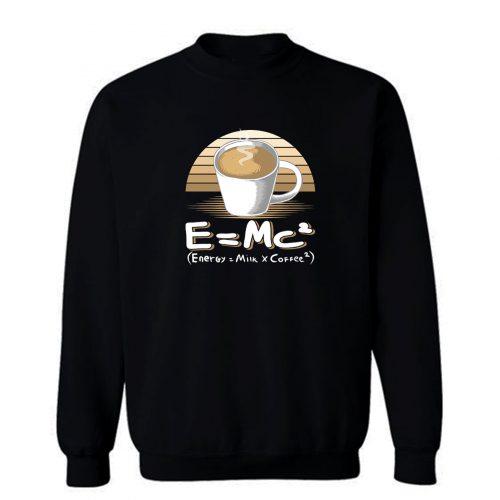 Energy Milk And Coffee Sweatshirt