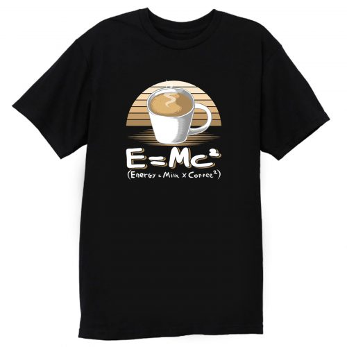 Energy Milk And Coffee T Shirt