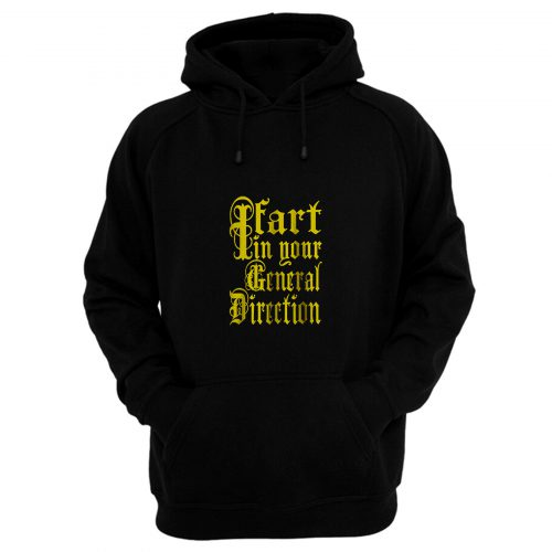 I Fart In Your General Direction Hoodie
