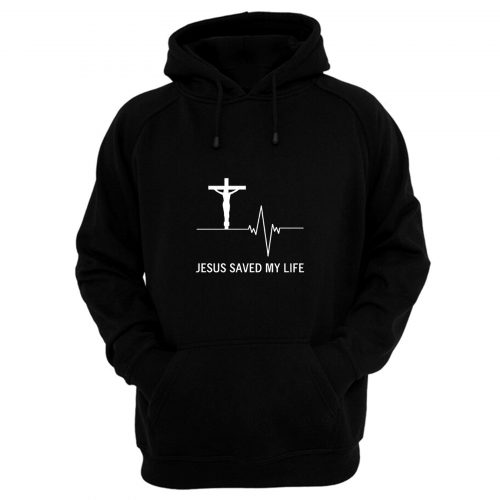 Jesus Saved My Life Hoodie Christian Religion Faith God Hoodie