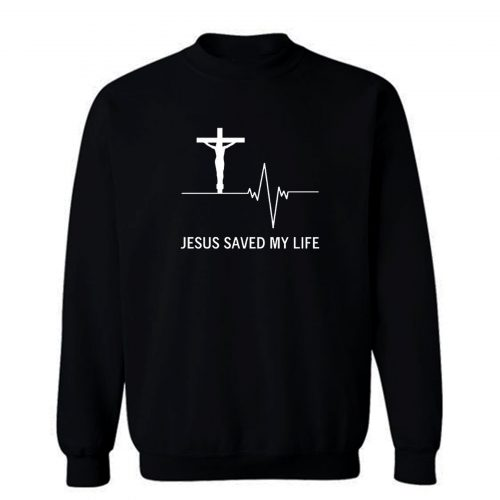 Jesus Saved My Life Hoodie Christian Religion Faith God Sweatshirt