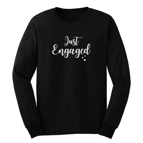 Just Married Engaged Long Sleeve