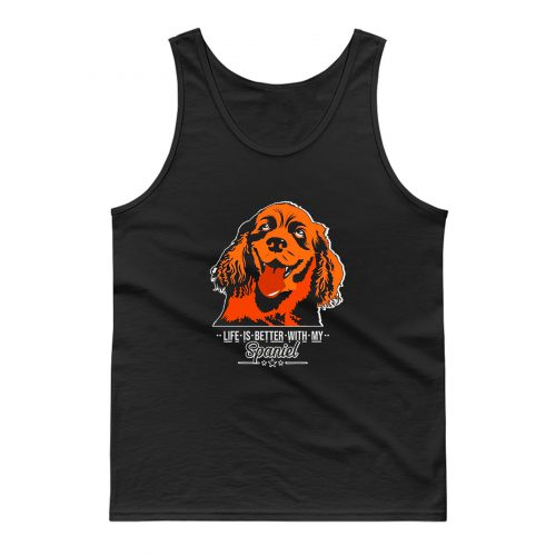 Life Is Better With My Spaniel Tank Top