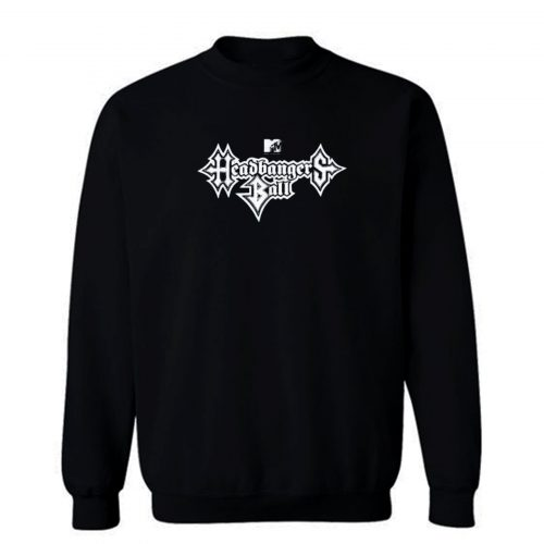 Mtv Headbangers Ball Metal Sweatshirt