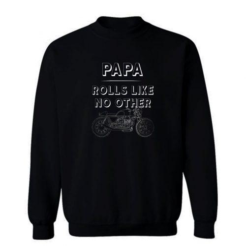 Papa Rolls Like No Other Sweatshirt