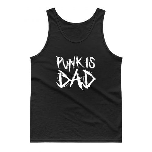 Punk Is Dad Tank Top