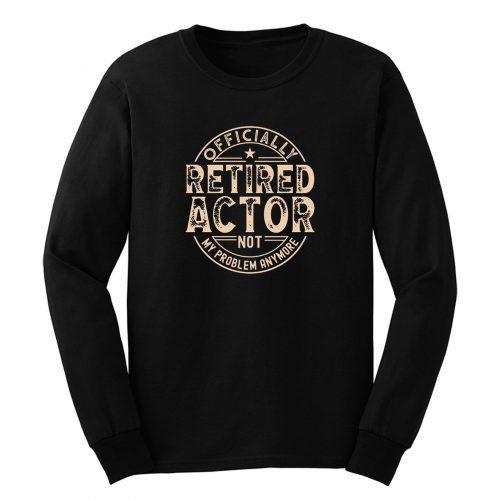 Retired Actor Long Sleeve