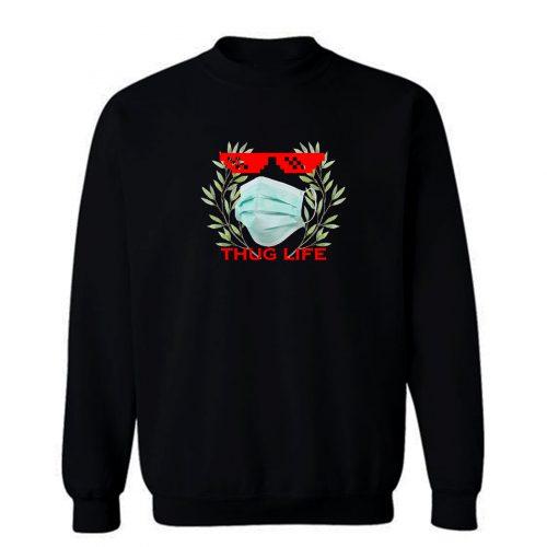 Thug Life Quarantine Sweatshirt